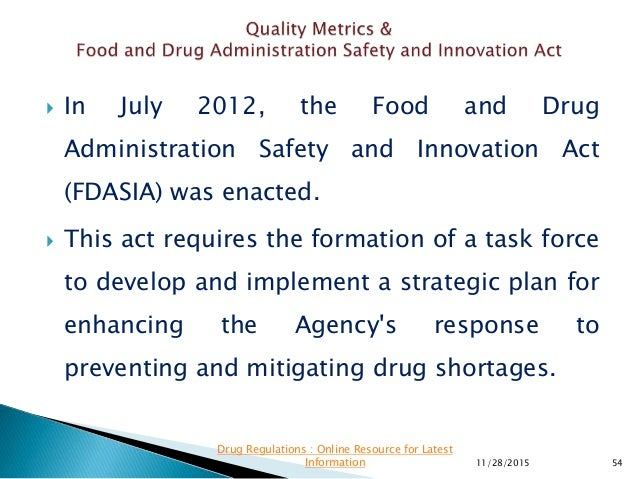  In July 2012, the Food and Drug Administration Safety and Innovation Act (FDASIA) was enacted.  This act requires the f...