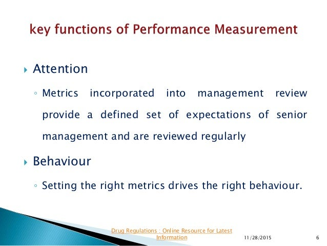  Attention ◦ Metrics incorporated into management review provide a defined set of expectations of senior management and a...