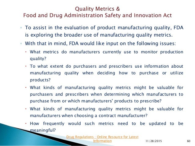 ◦ To assist in the evaluation of product manufacturing quality, FDA is exploring the broader use of manufacturing quality ...