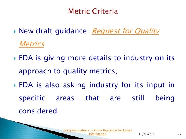  New draft guidance Request for Quality Metrics  FDA is giving more details to industry on its approach to quality metri...