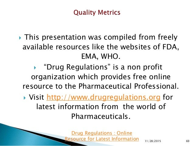 """ This presentation was compiled from freely available resources like the websites of FDA, EMA, WHO.  """"Drug Regulations"""" ..."""
