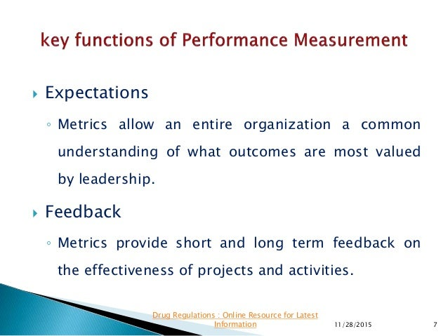  Expectations ◦ Metrics allow an entire organization a common understanding of what outcomes are most valued by leadershi...