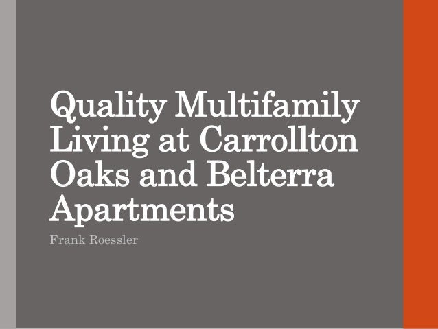 Quality Multifamily Living at Carrollton Oaks and Belterra Apartments Frank Roessler