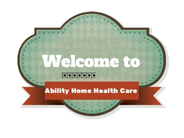 Welcome to Ability Home Health Care