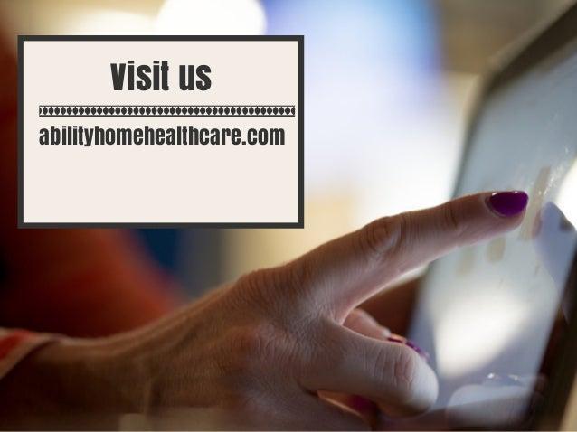 abilityhomehealthcare.com Visit us