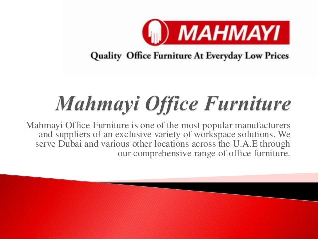 Mahmayi Office Furniture is one of the most popular manufacturers and suppliers of an exclusive variety of workspace solut...