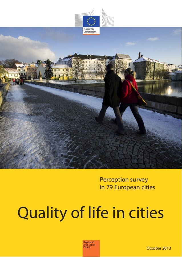 Perception survey  in 79 European cities  Quality of life in cities  July 2013  Regional  and Urban  Policy 0DUPCFS 2013