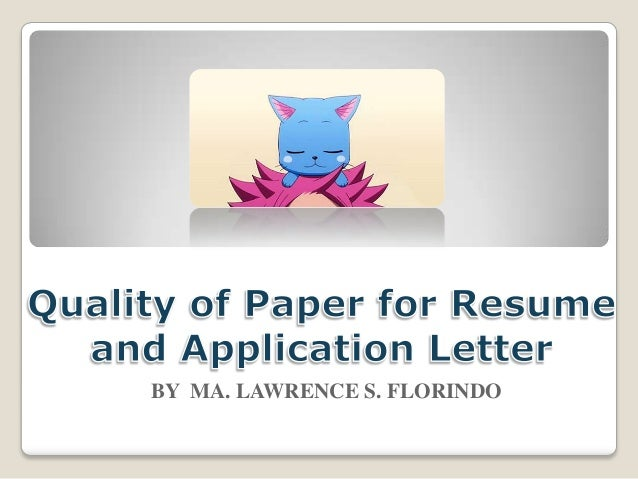 Quality Of Paper For Resume And Application Letter. BY MA.  Paper For Resume