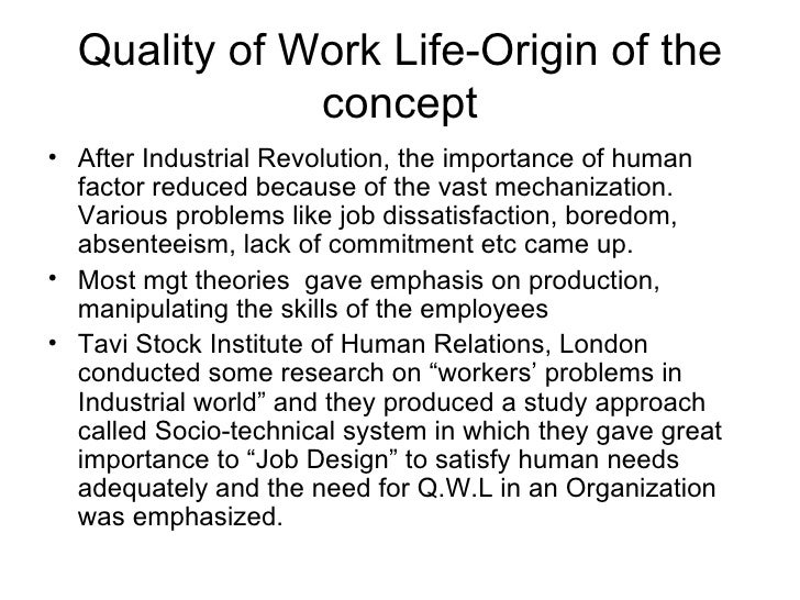 """quality of work life essay Loy define qwl as """" the degree to which members of a work organization are able to satisfy mportant personnel needs through their experience in the organization."""