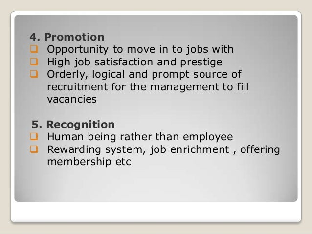4.     Promotion Opportunity to move in to jobs with High job satisfaction and prestige Orderly, logical and prompt sou...