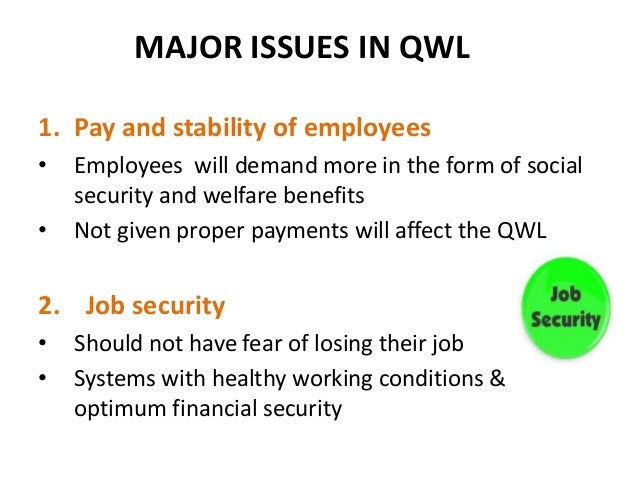 Quality of Work Life (QWL): Nature, Scope and Importance