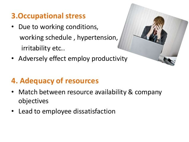 3.Occupational stress• Due to working conditions,  working schedule , hypertension,   irritability etc..• Adversely effect...