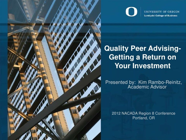 Quality Peer Advising—      Getting a Return on Your InvestmentQuality Peer Advising- Getting a Return on  Your Investment...
