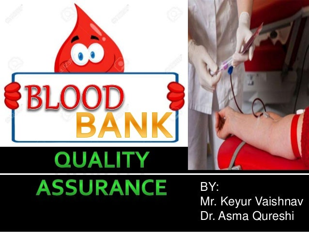 Blood Bank: Structure, Process & Outcome