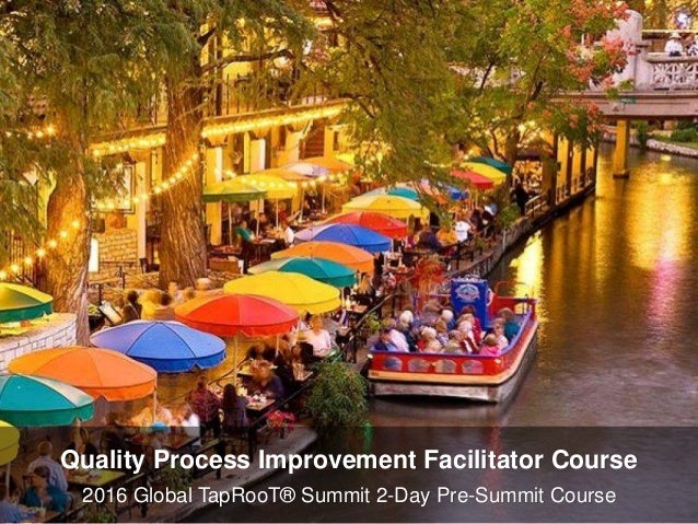 2016 Global TapRooT® Summit 2-Day Pre-Summit Course Quality Process Improvement Facilitator Course