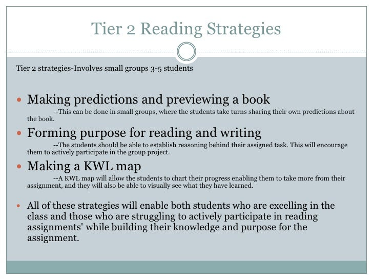 Tier 2 Reading Strategies<br />Tier 2 strategies-Involves small groups 3-5 students<br />Making predictions and previewing...