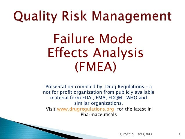 Failure Mode Effects Analysis (FMEA) Presentation complied by Drug Regulations – a not for profit organization from public...