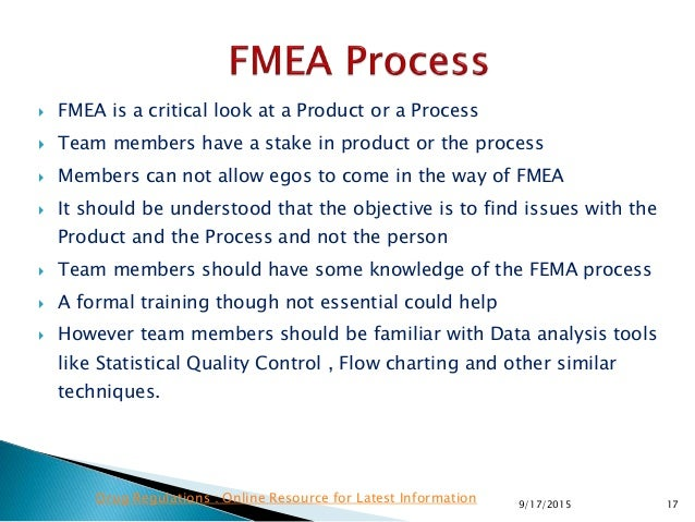  FMEA is a critical look at a Product or a Process  Team members have a stake in product or the process  Members can no...
