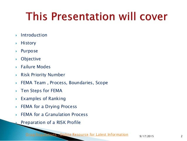 Introduction  History  Purpose  Objective  Failure Modes  Risk Priority Number  FEMA Team , Process, Boundaries, S...