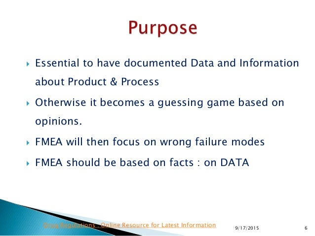  Essential to have documented Data and Information about Product & Process  Otherwise it becomes a guessing game based o...
