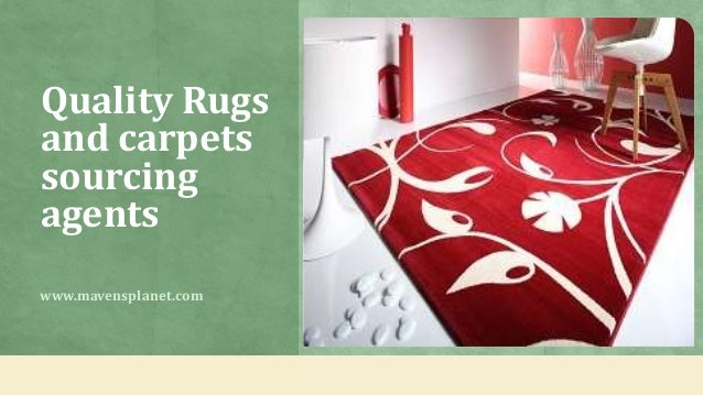 Quality Rugs And Carpets Sourcing Agents Www.mavensplanet.com ...