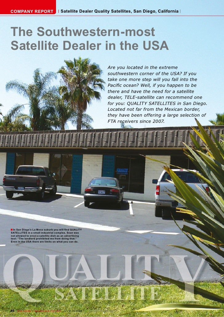 COMPANY REPORT                          Satellite Dealer Quality Satellites, San Diego, California     The Southwestern-mo...