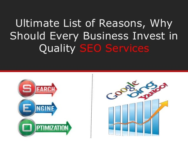 Ultimate List of Reasons, Why Should Every Business Invest in Quality SEO Services