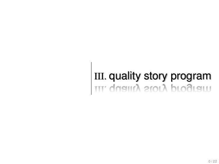 III. quality story program                         0 / 22