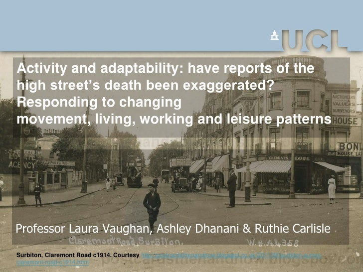 Activity and adaptability: have reports of thehigh street's death been exaggerated?Responding to changingmovement, living,...