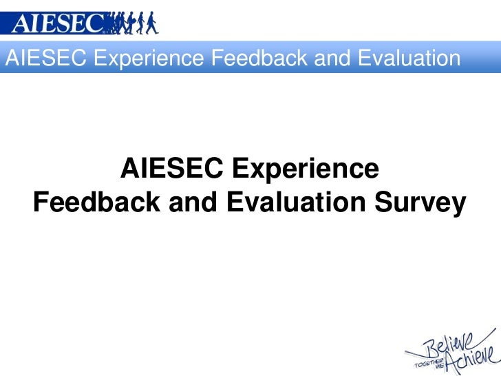 AIESEC Experience Feedback and Evaluation       AIESEC Experience  Feedback and Evaluation Survey