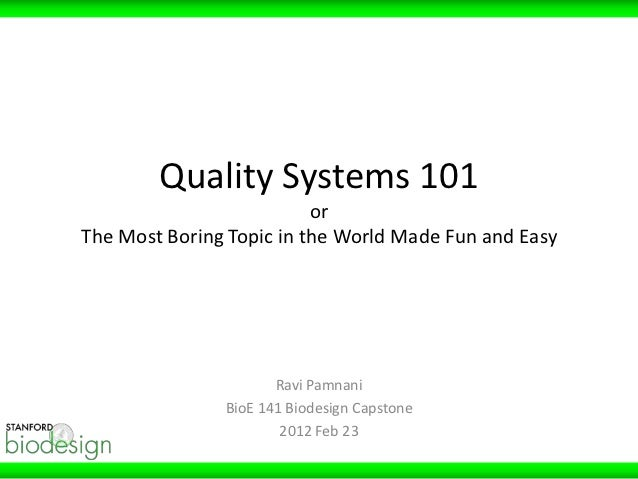 Quality Systems 101                          orThe Most Boring Topic in the World Made Fun and Easy                      R...