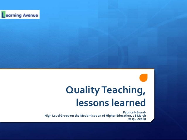 Quality Teaching,               lessons learned                                                    Fabrice Hénard-High Lev...