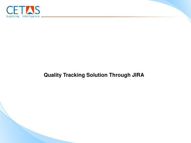 Quality Tracking Solution Through JIRA