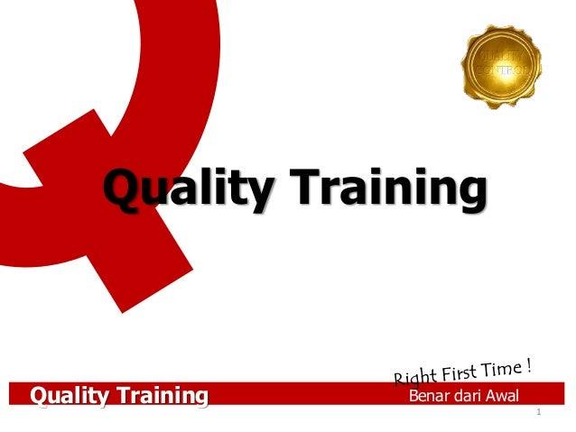 Quality Training Benar dari Awal1Quality Training