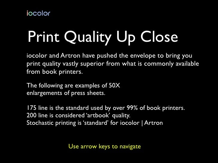 Print Quality Up Close iocolor and Artron have pushed the envelope to bring you print quality vastly superior from what is...