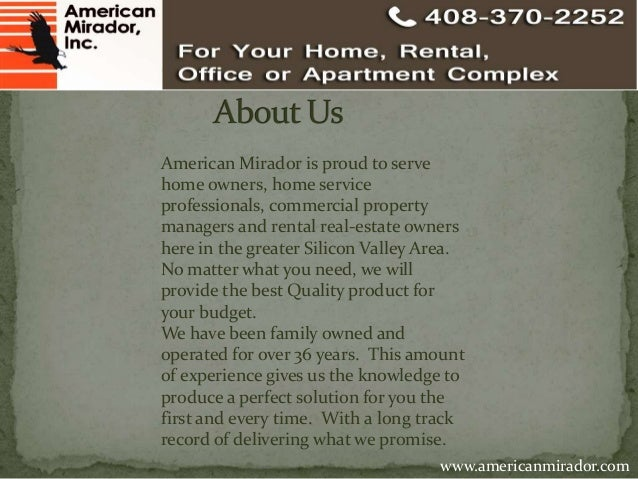 American Mirador is proud to serve  home owners, home service  professionals, commercial property  managers and rental rea...