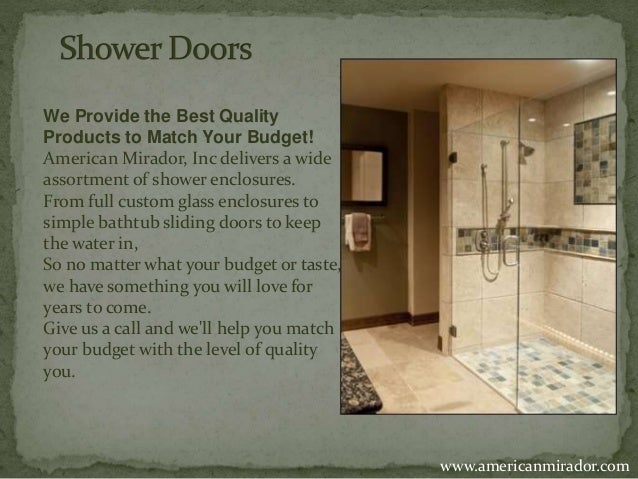 We Provide the Best Quality  Products to Match Your Budget!  American Mirador, Inc delivers a wide  assortment of shower e...
