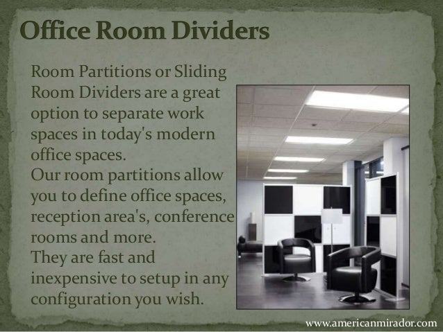www.americanmirador.com  Room Partitions or Sliding  Room Dividers are a great  option to separate work  spaces in today's...