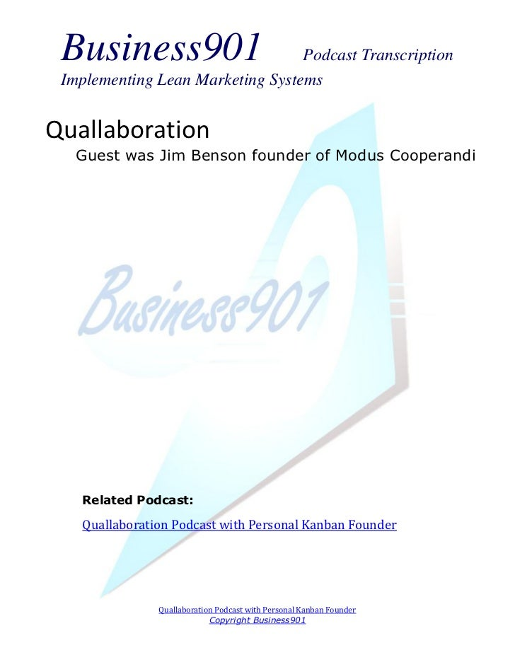 Business901                      Podcast Transcription Implementing Lean Marketing SystemsQuallaboration   Guest was Jim B...