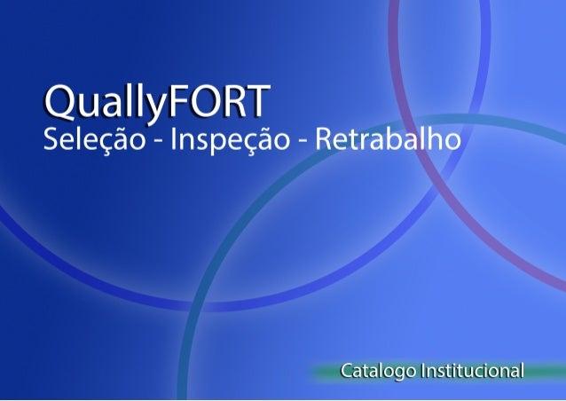 QuallyFort  ( Seleção - Inspeção - Retrabalho )