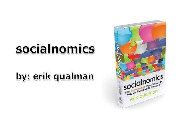 socialnomics<br />by: erik qualman<br />
