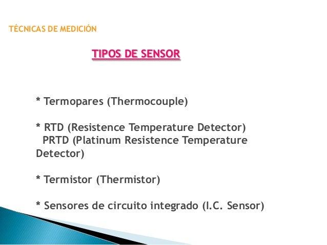 TERMOPARESEl termopar consiste de dos metales distintosunidos en uno de sus extremos, lo cual produceun voltaje pequeño (m...