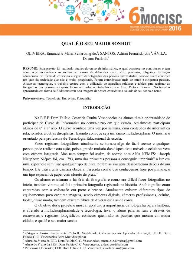QUAL É O SEU MAIOR SONHO?1 OLIVEIRA, Emanuelle Maria Schardong de,2 ; SANTOS, Adrian Fernando dos 3 ; ÁVILA, Daiana Paula ...