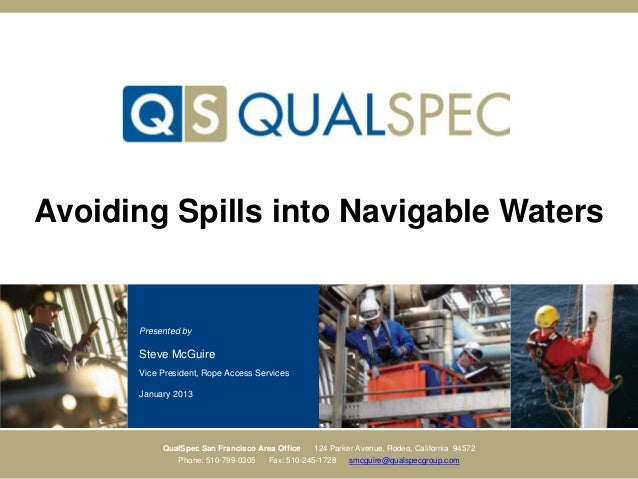 Avoiding Spills into Navigable Waters      Presented by      Steve McGuire      Vice President, Rope Access Services      ...