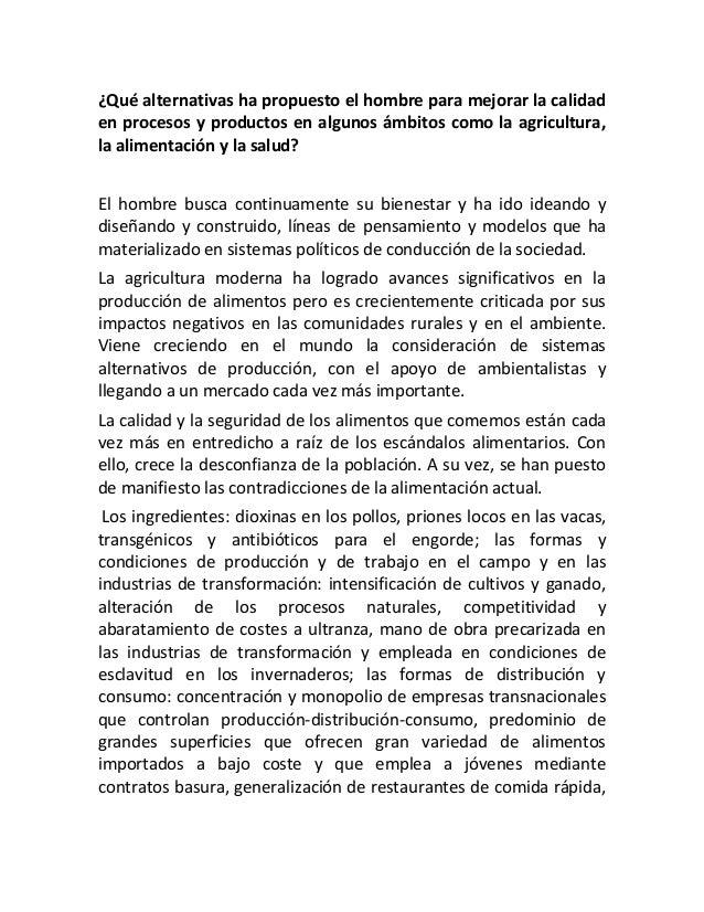 ¿Qué alternativas ha propuesto el hombre para mejorar la calidad en procesos y productos en algunos ámbitos como la agricu...