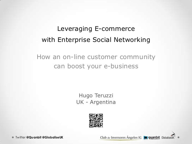 Leveraging E-commerce               with Enterprise Social Networking            How an on-line customer community        ...