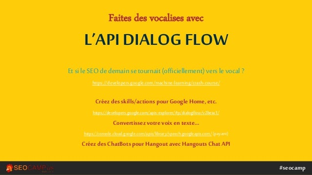 #seocamp Faites des vocalises avec L'API DIALOG FLOW Et si le SEO de demain se tournait (officiellement) vers le vocal ? h...