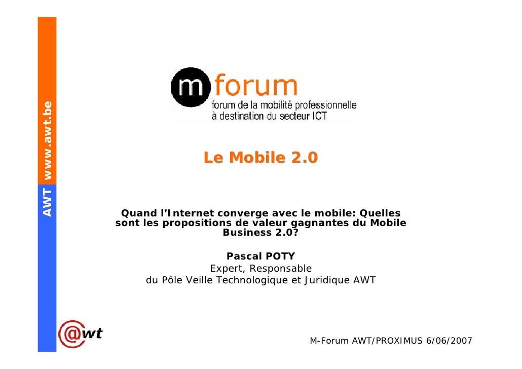 AWT www.awt.be                                      Le Mobile 2.0                     Quand l'Internet converge avec le mo...