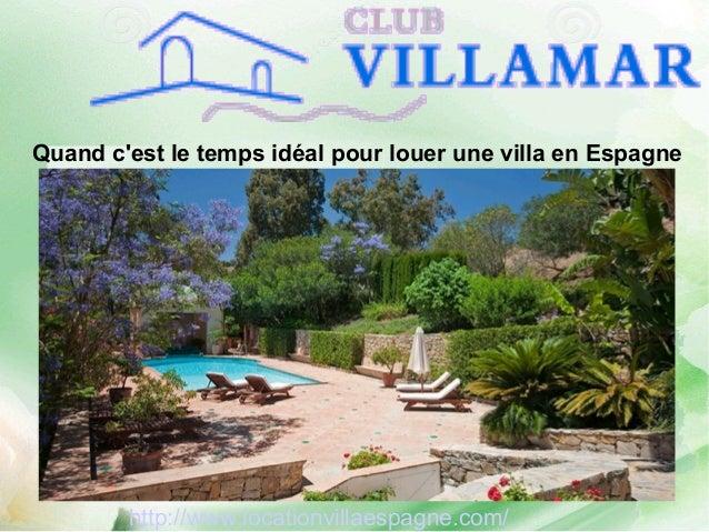 Quand c'est le temps idéal pour louer une villa en Espagne http://www.locationvillaespagne.com/