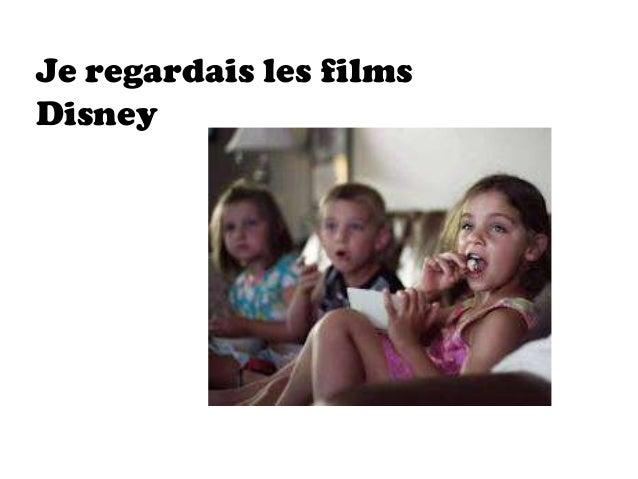 Je regardais les filmsDisney